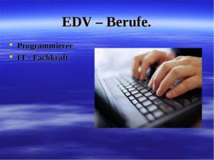 EDV – Berufe. Programmierer IT - Fachkraft