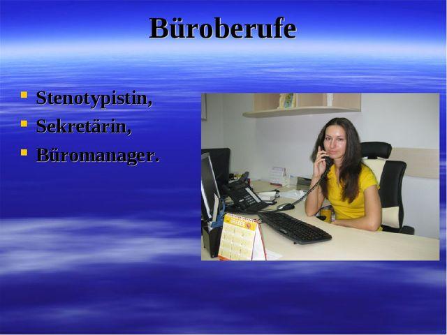 Büroberufe Stenotypistin, Sekretärin, Büromanager.