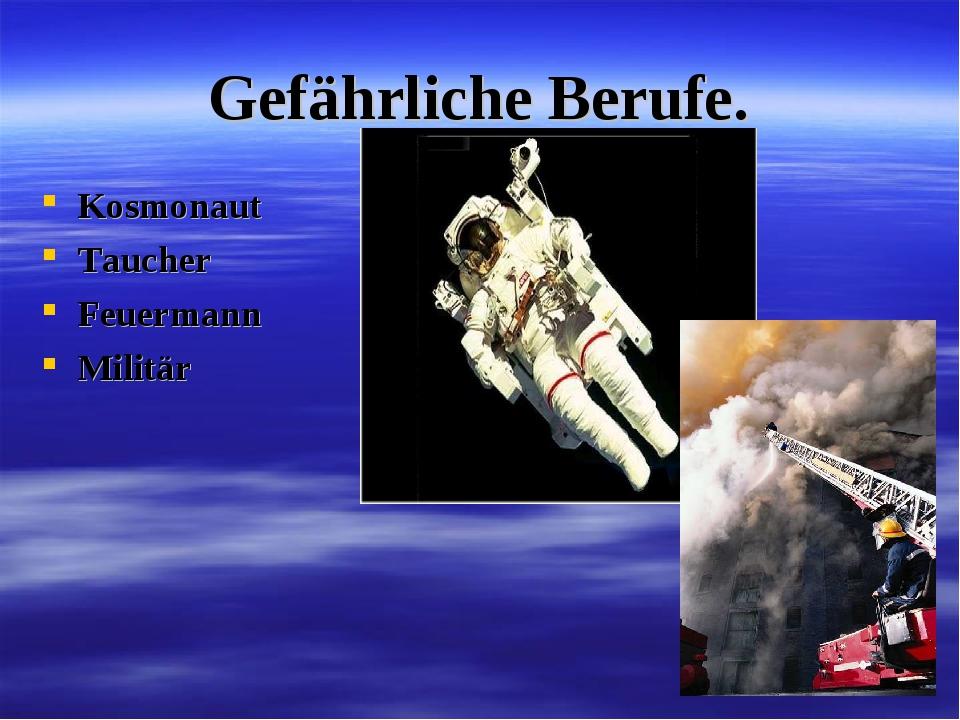 Gefährliche Berufe. Kosmonaut Taucher Feuermann Militär
