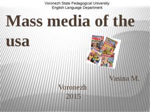 Mass media of the usa Vasina M. Voronezh 2015 Voronezh State Pedagogical Univ