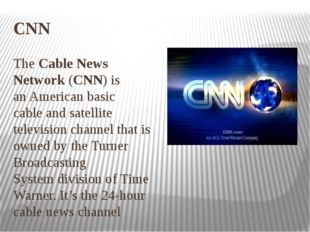 CNN The Cable News Network (CNN) is an American basic cable and satellite tel