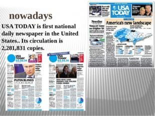 nowadays USA TODAY is first national daily newspaper in the United States..