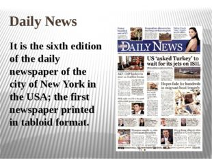 Daily News It is the sixth edition of the daily newspaper of the city of New