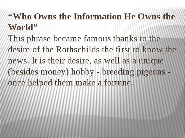 """Who Owns the Information He Owns the World"" This phrase became famous thanks..."