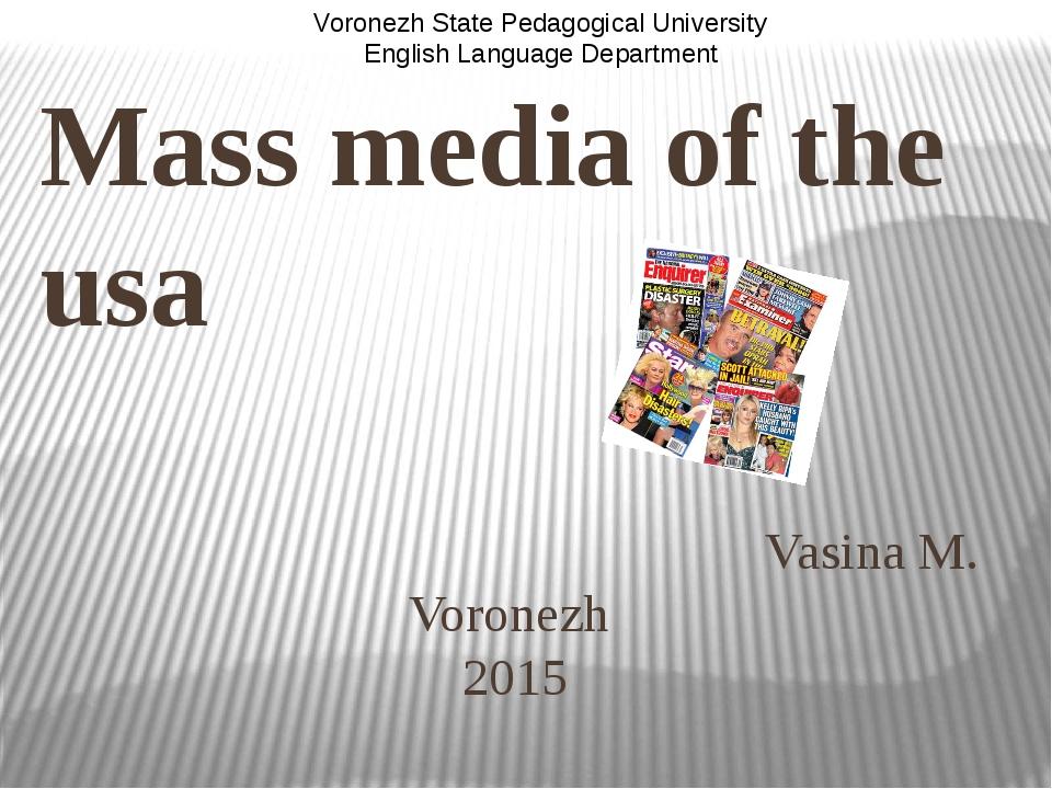 Mass media of the usa Vasina M. Voronezh 2015 Voronezh State Pedagogical Univ...