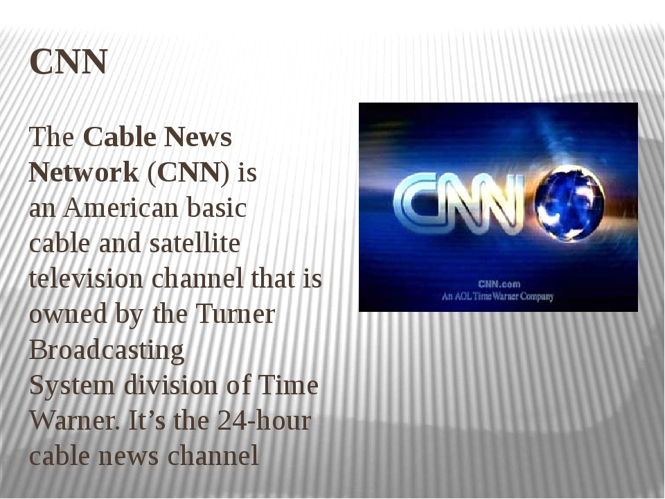 CNN The Cable News Network (CNN) is an American basic cable and satellite tel...