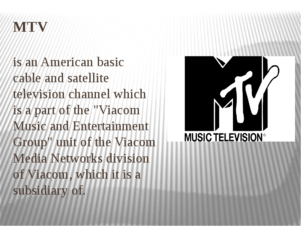 MTV is an Americanbasic cableand satellite televisionchannelwhich is a pa...