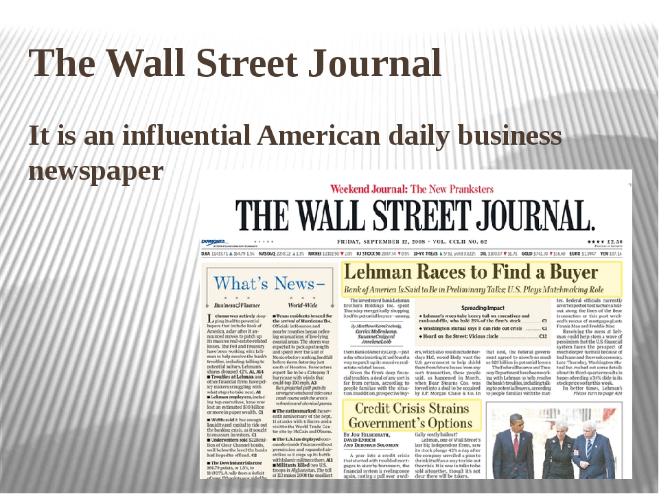 The Wall Street Journal  It is an influential American daily business newspaper