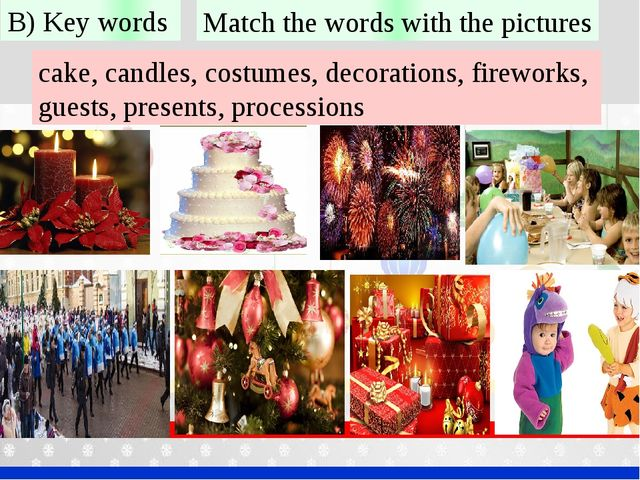 B) Key words cake, candles, costumes, decorations, fireworks, guests, present...