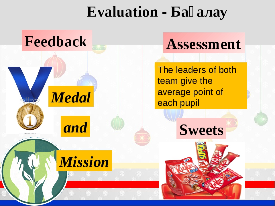 Evaluation - Бағалау Medal Mission and Assessment Feedback The leaders of bot...