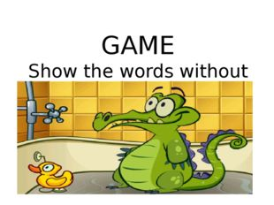 GAME Show the words without saying a word