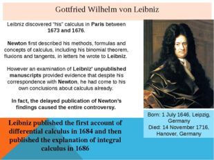 "Gottfried Wilhelm von Leibniz Leibniz discovered ""his"" calculus in Paris betw"
