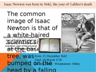 The common image of Isaac Newton is that of a white-haired scientist sitting