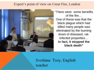 "Expert's point of view on Great Fire, London ""There were some benefits of the"