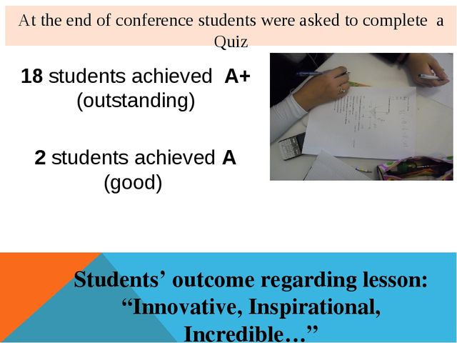 At the end of conference students were asked to complete a Quiz 18 students a...