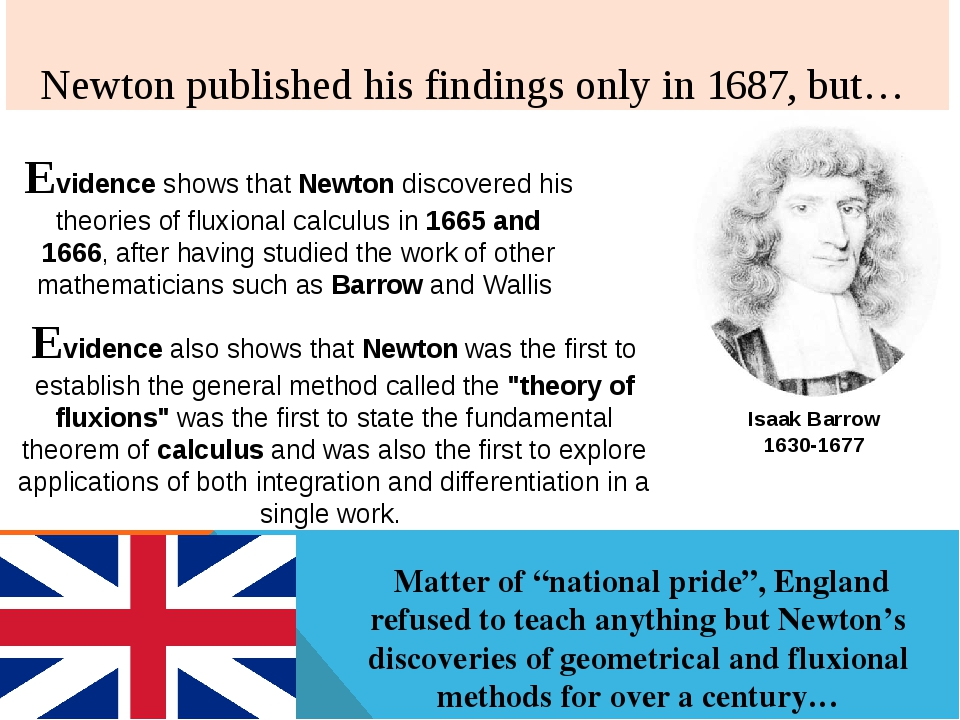 Newton published his findings only in 1687, but… Evidence shows that Newton...