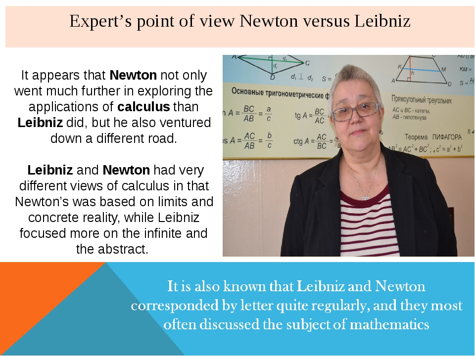 Expert's point of view Newton versus Leibniz It appears that Newton not only...
