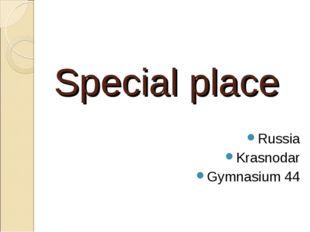 Special place Russia Krasnodar Gymnasium 44