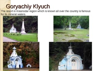 Goryachiy Klyuch The resort in Krasnodar region which is known all over the c