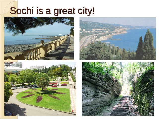 Sochi is a great city!