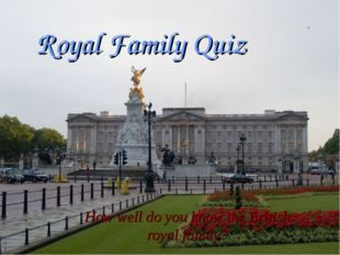 Royal Family Quiz How well do you know the British royal family?