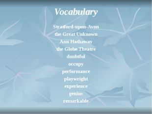 Vocabulary Stratford-upon-Avon the Great Unknown Ann Hathaway the Globe Theat