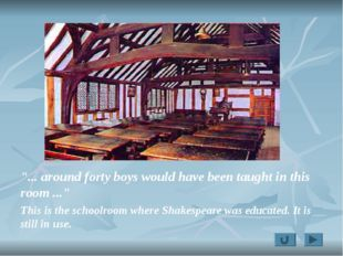 """""""... around forty boys would have been taught in this room ..."""" This is the"""