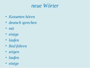 neue Wörter Kassetten hören deutsch sprechen mit einige laufen Rad fahren zei