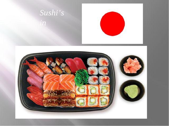 Sushi's in