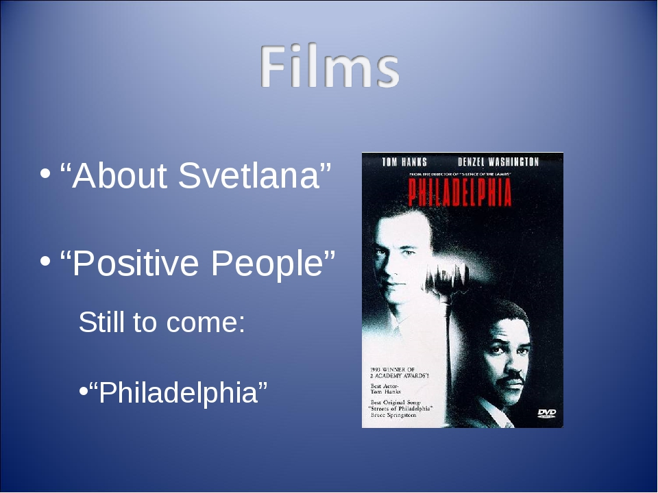 """About Svetlana"" ""Positive People"" Still to come: ""Philadelphia"""