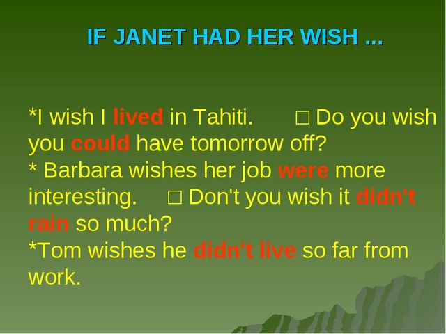 IF JANET HAD HER WISH ... I wish I lived in Tahiti.□ Do you wish you could h...
