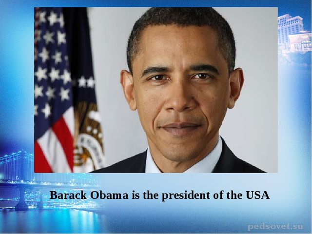 Barack Obama is the president of the USA
