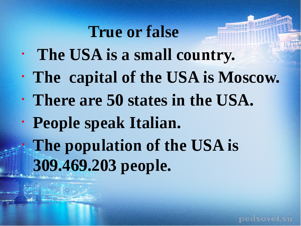 True or false The USA is a small country. The capital of the USA is Moscow....
