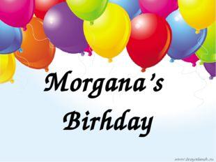 Morgana's Birhday