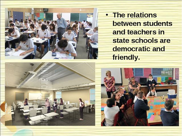 The relations between students and teachers in state schools are democratic a...