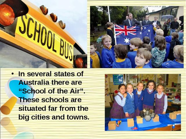 """In several states of Australia there are """"School of the Air"""". These schools a..."""