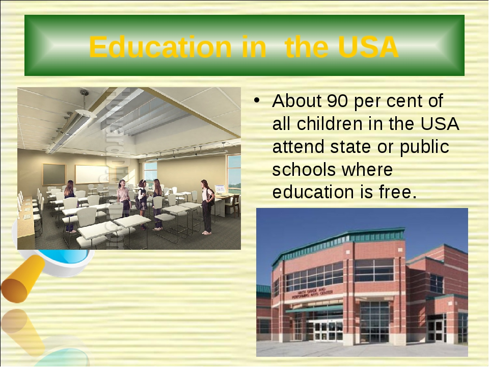 Education in the USA About 90 per cent of all children in the USA attend stat...