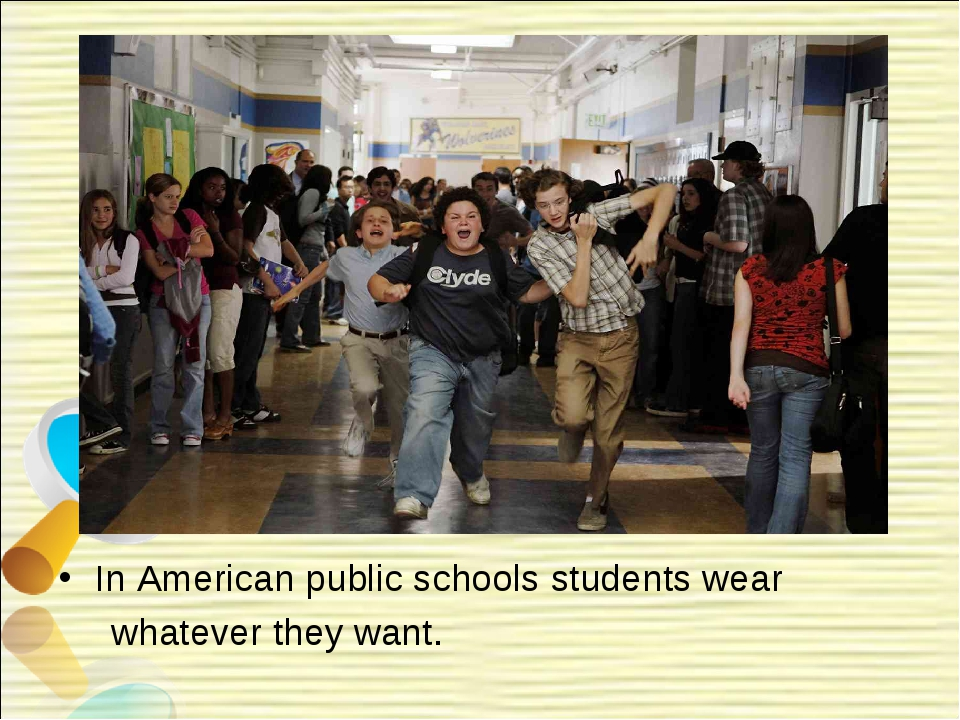In American public schools students wear whatever they want.