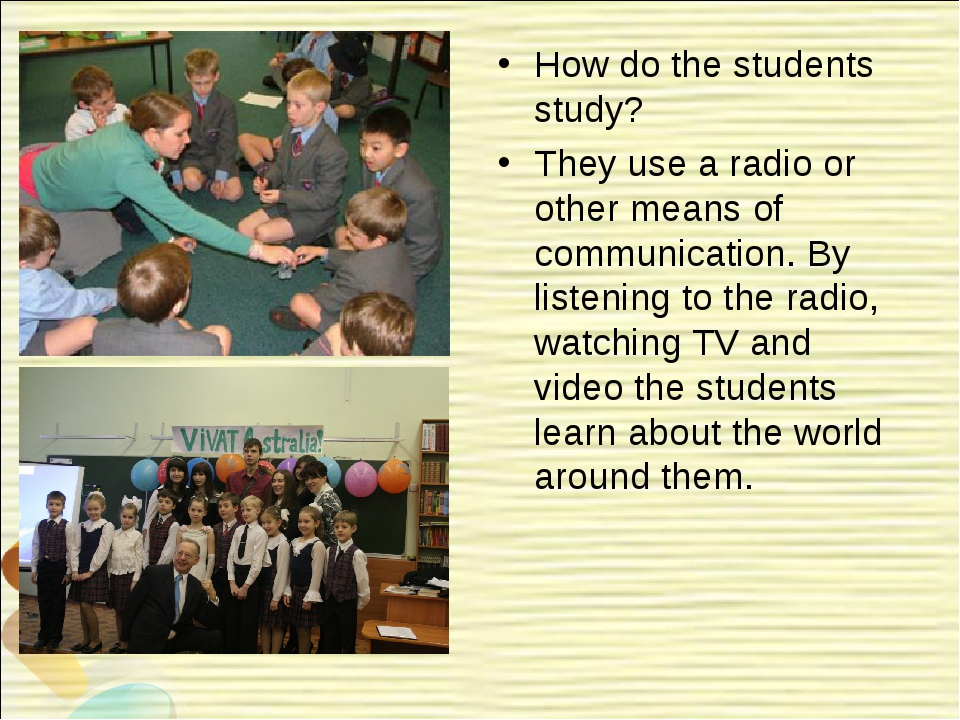 How do the students study? They use a radio or other means of communication....
