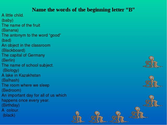 "Name the words of the beginning letter ""B"" A little child. (baby) The name o..."
