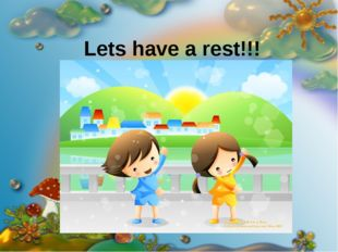 Lets have a rest!!!