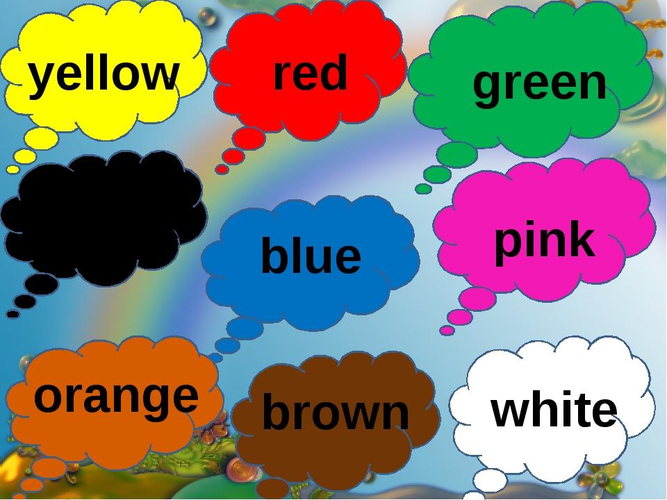 yellow red black green blue pink white orange brown