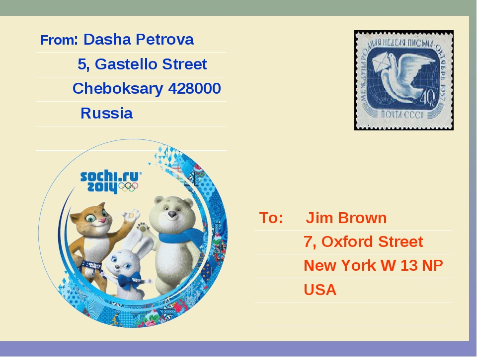 From: Dasha Petrova 5, Gastello Street Cheboksary 428000 Russia To: Jim Brown...
