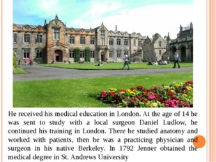 He received his medical education in London. At the age of 14 he was sent to