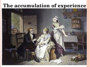 The accumulation of experience