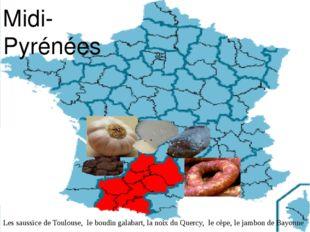 Midi-Pyrénées Les saussice de Toulouse, le boudin galabart, la noix du Querc