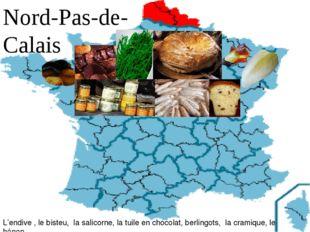 Nord-Pas-de-Calais L'endive , le bisteu, la salicorne, la tuile en chocolat,