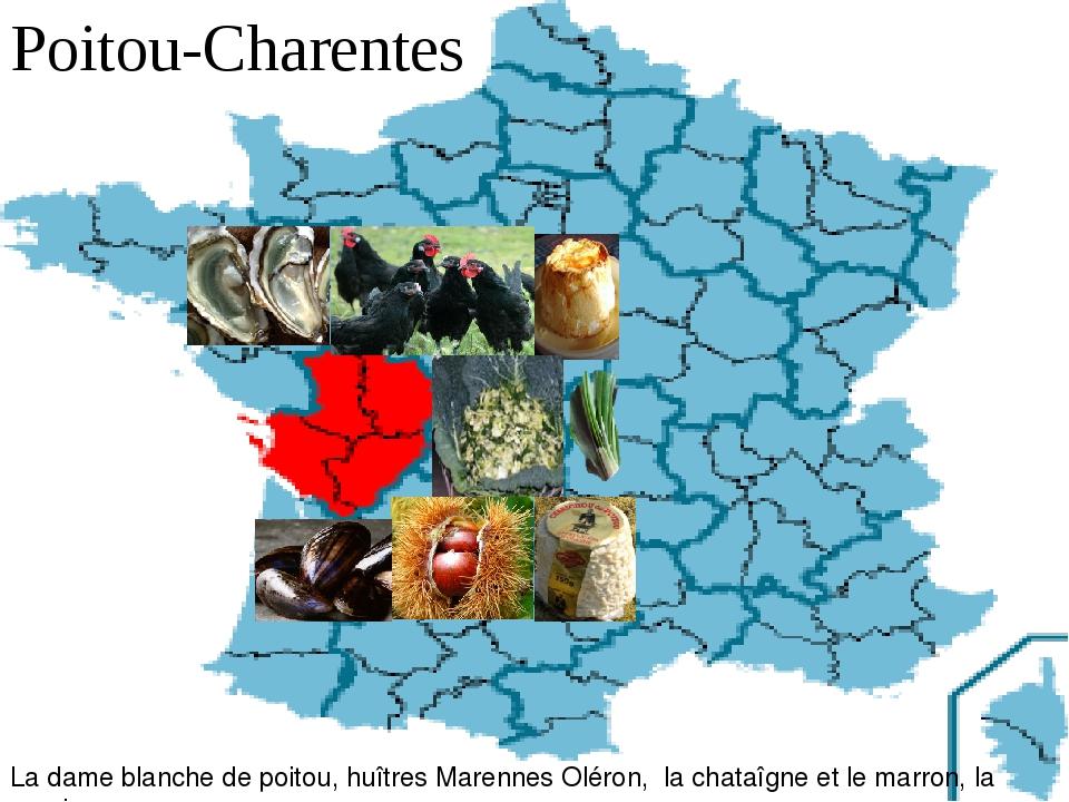 Poitou-Charentes La dame blanche de poitou, huîtres Marennes Oléron, la chat...