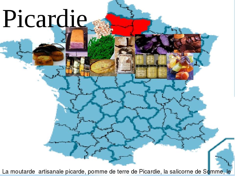 Picardie La moutarde artisanale picarde, pomme de terre de Picardie, la sali...