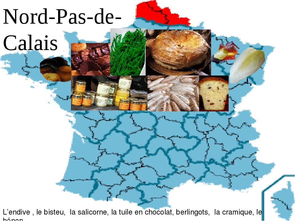 Nord-Pas-de-Calais L'endive , le bisteu, la salicorne, la tuile en chocolat,...